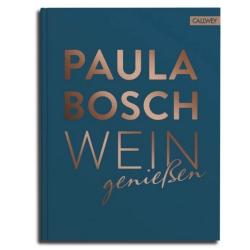 Wein genießen von Sommelière Paula Bosch - Buch über Weinkultur und Genuss