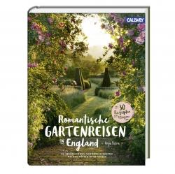 Romantische Gartenreisen in England von Anja Birne