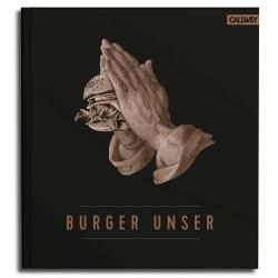 BURGER UNSER - Das Standard-Werk für wahre Liebhaber
